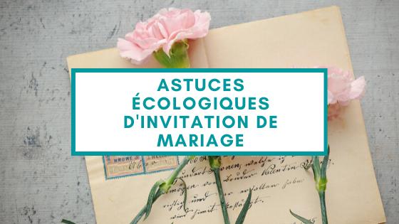 Ces astuces écologiques d'invitation de mariage que vous devez connaitre